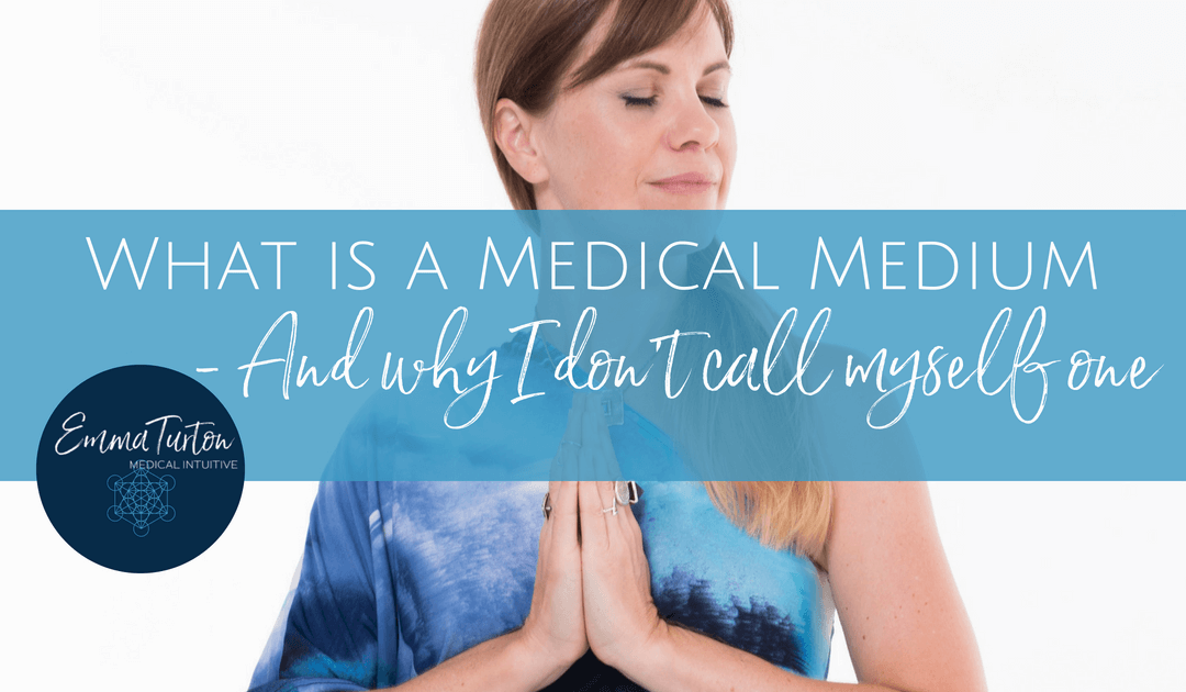 What is a Medical Medium – And Why I Don't Call Myself One