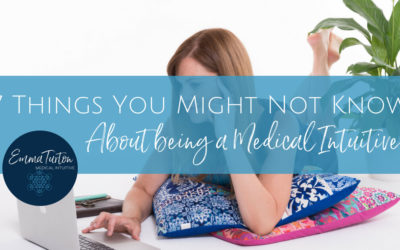 7 Things You Might Not Know About Being A Medical Intuitive